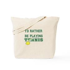 I'd Rather Tennis Tote Bag