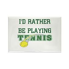 I'd Rather Tennis Rectangle Magnet