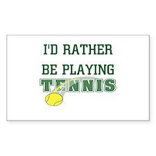 I'd Rather Tennis Rectangle Decal