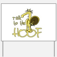 Talk to the Hoof Yard Sign