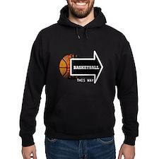 BASKETBALL THIS WAY Hoodie
