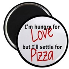 "Hungry For Love And Pizza 2.25"" Magnet (100 pack)"