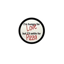Hungry For Love And Pizza Mini Button