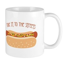Take It To The Streets Mugs