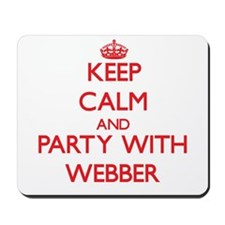 Keep calm and Party with Webber Mousepad