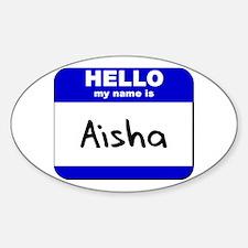hello my name is aisha Oval Decal