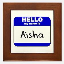 hello my name is aisha  Framed Tile
