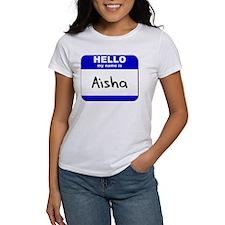 hello my name is aisha Tee