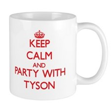 Keep calm and Party with Tyson Mugs