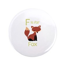 "F Is For Fox 3.5"" Button"