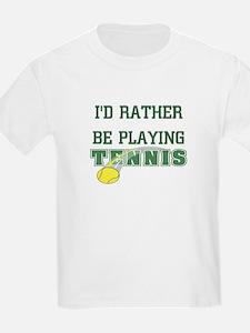 I'd Rather Tennis T-Shirt