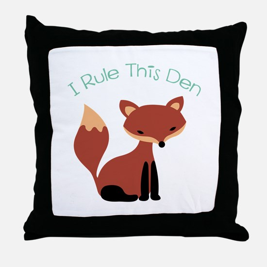 I Rule This Den Throw Pillow