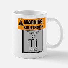 Warning Bulletproof Titanium Mugs