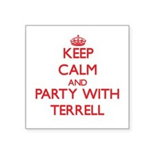 Keep calm and Party with Terrell Sticker
