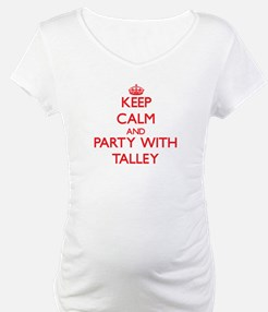 Keep calm and Party with Talley Shirt