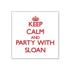 Keep calm and Party with Sloan Sticker