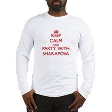 Keep calm and Party with Sharapova Long Sleeve T-S