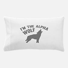 I'm The Alpha Wolf Pillow Case