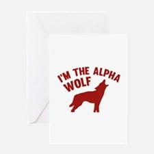 I'm The Alpha Wolf Greeting Card