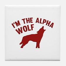 I'm The Alpha Wolf Tile Coaster