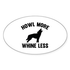 Howl More Whine Less Decal