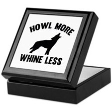 Howl More Whine Less Keepsake Box