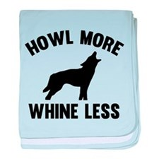 Howl More Whine Less baby blanket