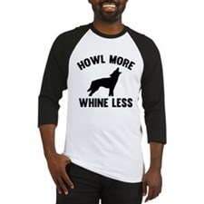 Howl More Whine Less Baseball Jersey