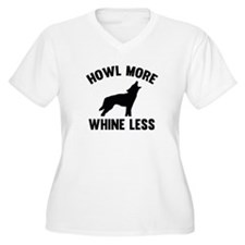 Howl More Whine Less T-Shirt
