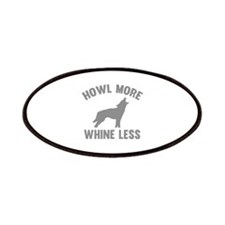 Howl More Whine Less Patches