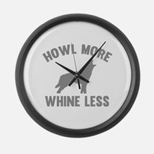 Howl More Whine Less Large Wall Clock