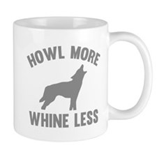 Howl More Whine Less Mug