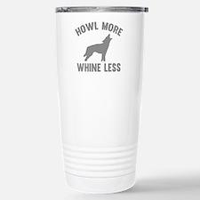 Howl More Whine Less Travel Mug