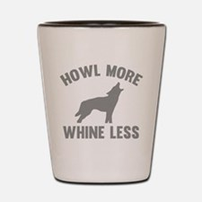Howl More Whine Less Shot Glass