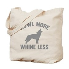 Howl More Whine Less Tote Bag