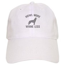 Howl More Whine Less Baseball Cap