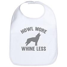 Howl More Whine Less Bib