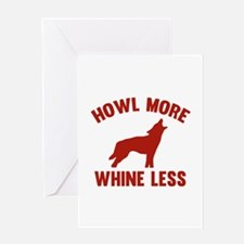 Howl More Whine Less Greeting Card