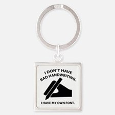 I Have My Own Font Square Keychain