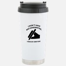 I Have My Own Font Travel Mug