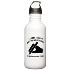 I Have My Own Font Sports Water Bottle