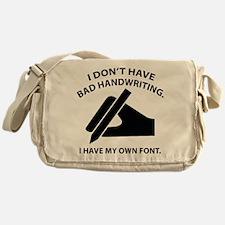 I Have My Own Font Messenger Bag