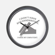 I Have My Own Font Wall Clock