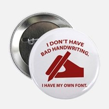 """I Have My Own Font 2.25"""" Button"""