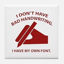 I Have My Own Font Tile Coaster