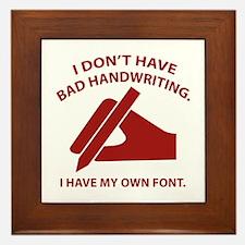 I Have My Own Font Framed Tile