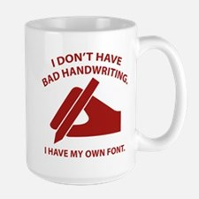 I Have My Own Font Large Mug