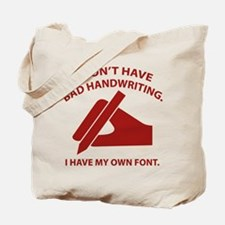 I Have My Own Font Tote Bag