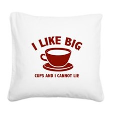 I Like Big Cups And I Cannot Lie Square Canvas Pil