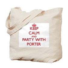 Keep calm and Party with Porter Tote Bag